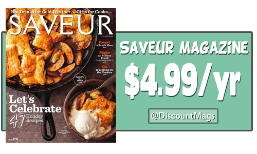 saveur magazine subscription for 499