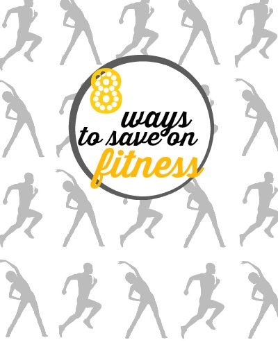 There are so many ways to get in shape for little to no money. Here's a list of 8 ways to save on fitness.