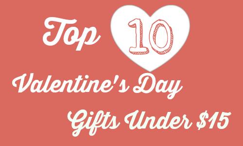 Top 10 Valentine S Gifts Under 15