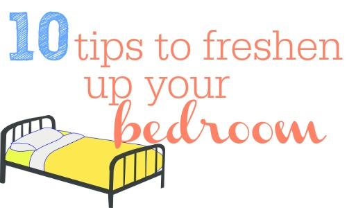 10 tips to update and freshen up your bedroom.
