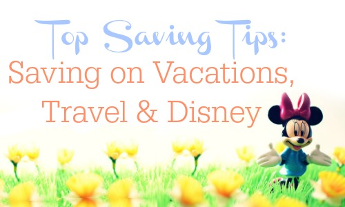 Ways to save on vacation, travel & Disney.  Here are some great tips to save money on vacation.
