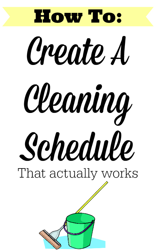 how to create a cleaning schedule that works