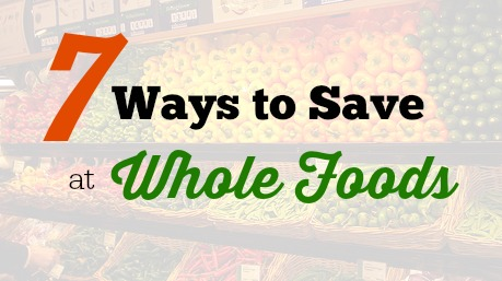 Follow the 7 tips below and you will be ready to save money on next or first shopping trip at Whole Foods Market.