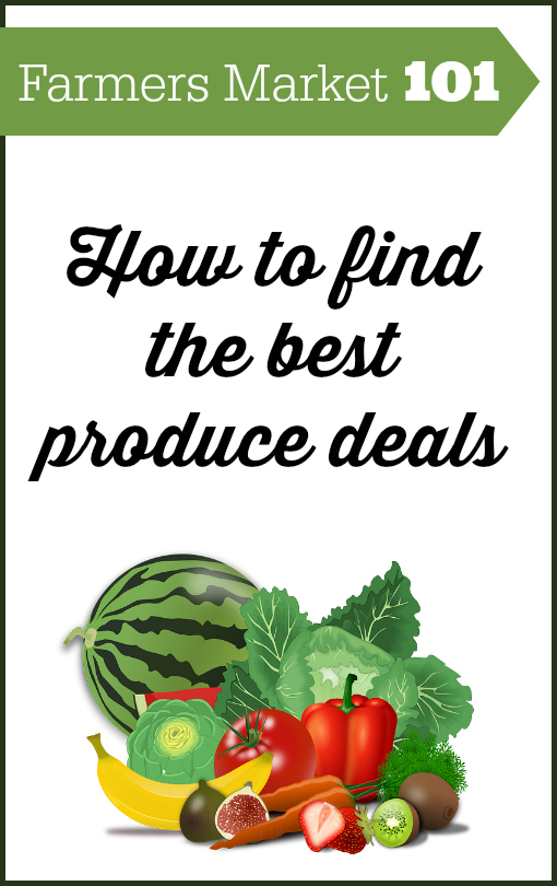 Here is a great guide to finding the best deals on produce at the Farmers Market.