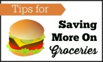 Tips for Saving More on Groceries