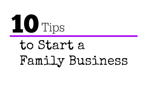 10 tips for starting a family business
