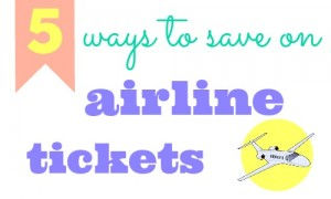 Traveling anytime soon  Here are 5 ways to save on your airline tickets for the next time you're planning a frugal vacation