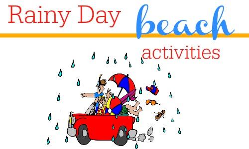 Rainy day beach activities