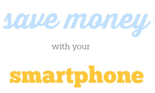 save money with your smartphone