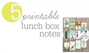 5 printable lunch box notes