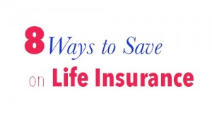 ways to save on life insurance