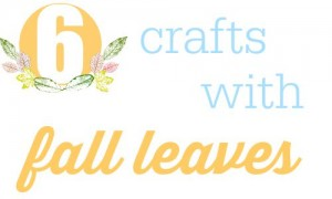6 crafts with fall leaves