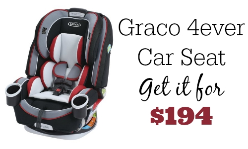 If You Are Looking For A Car Seat Deal Here Is Great One Can Get The Graco 4ever 194