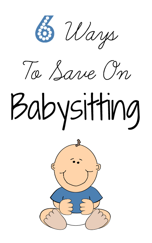 6 ways to save on babysitting