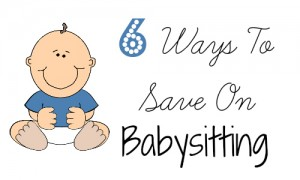 save on babysitting