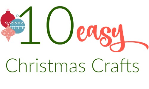 10 easy Christmas crafts that don't even require a trip to Michael's.