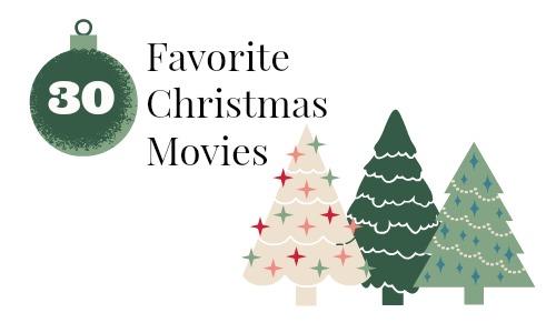 30 Favorite Christmas Movies