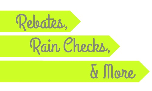 Rebates and rain checks