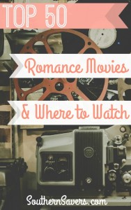 Top 50 Romance Movies and where to stream (or rent) them.