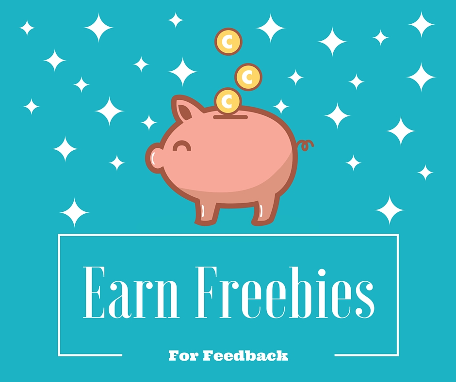 Earn FreebiesFor Feedback