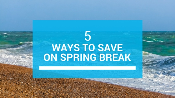 ways to save on spring break