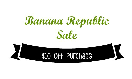 Banana Republic: $10 Off Purchase