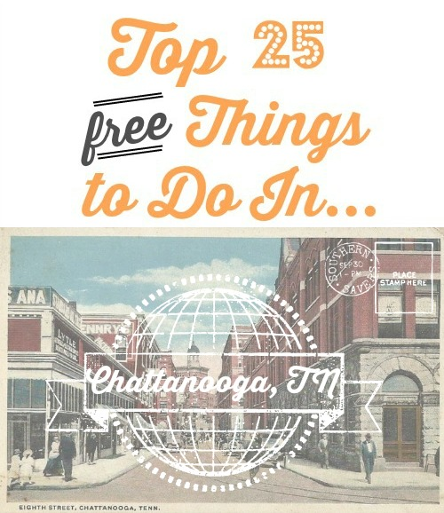 Heading to Chattanooga?  Here is a list of 25 free things to do while you're in town.