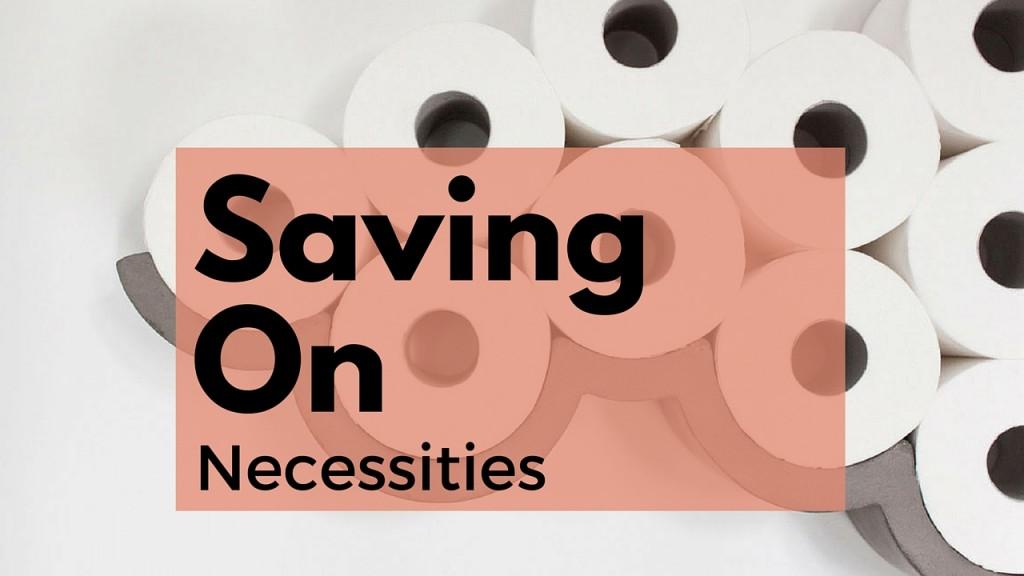 saving on necessites