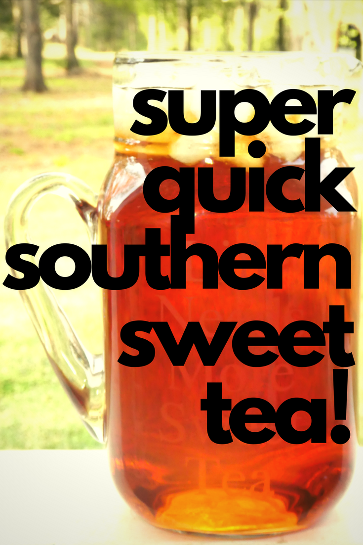 super quick southern sweet tea