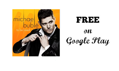 Google Play: Michael Buble Album, Free