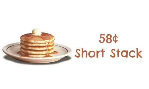 IHOP: Short Stack for 58¢