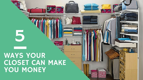 Captivating Ways Your Closet Can Make You Money