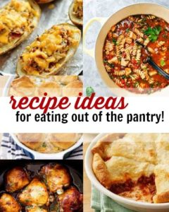 We all have crazy days where we haven't even thought about dinner. Here are some recipe ideas for eating out of the pantry!