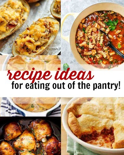 Recipe Ideas for Eating Out of the Pantry