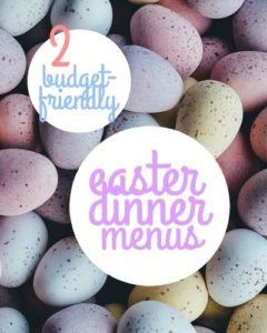 It's almost time for Easter! I wanted to give you a couple of ideas for Easter dinner menus that will help you save money, but also still be delicious.