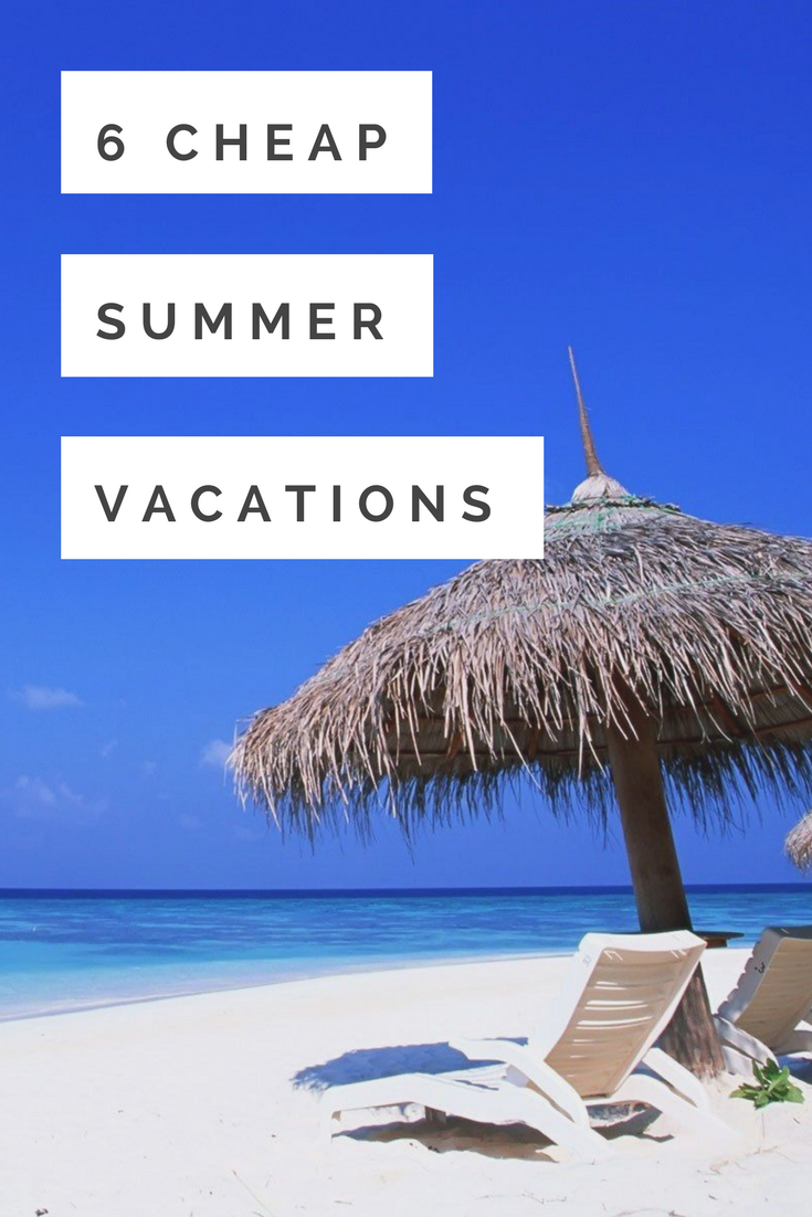 6 cheap summer vacations