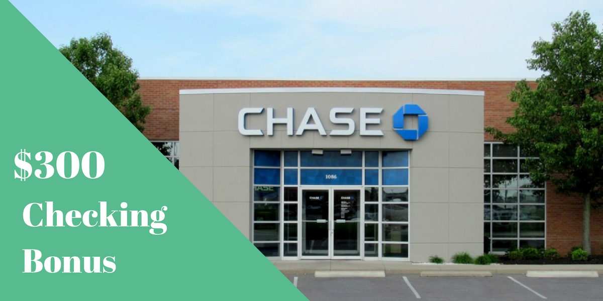 Chase Bank: $300 Checking Account Sign Up Bonus