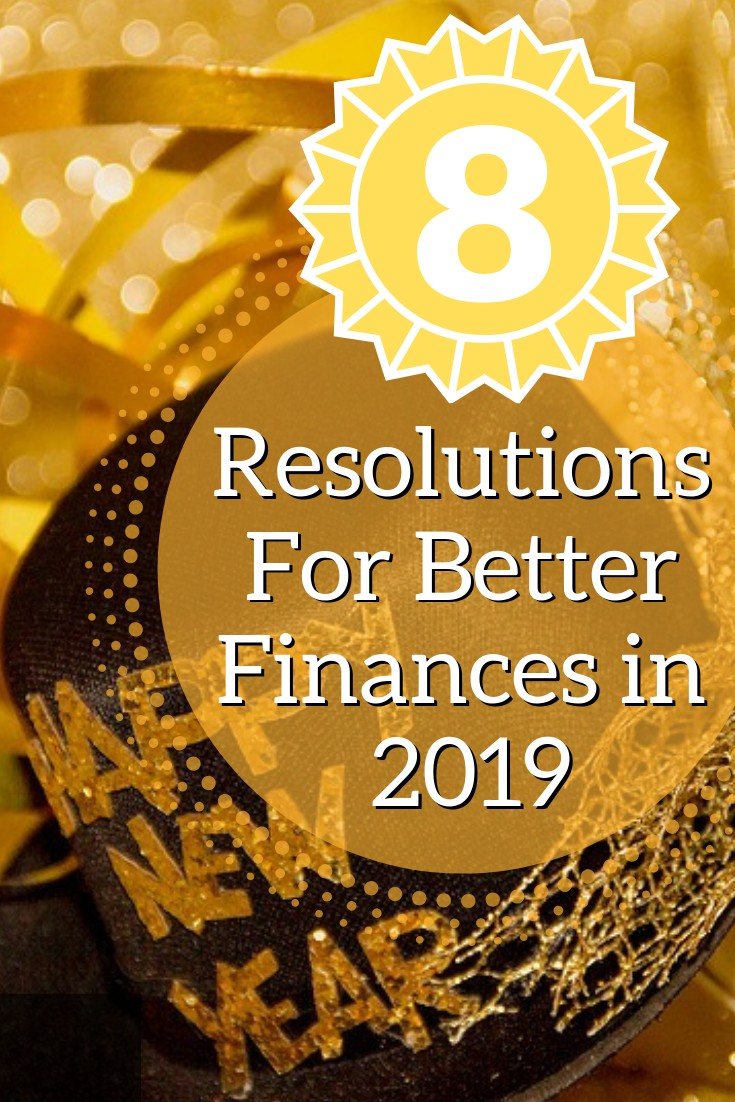 8 Resolutions For Better Finances in 2019