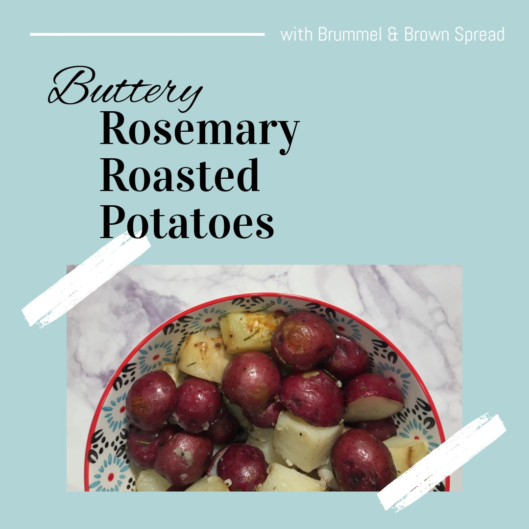 Buttery Rosemary Roasted Potatoes + $1.50 off Brummel & Brown