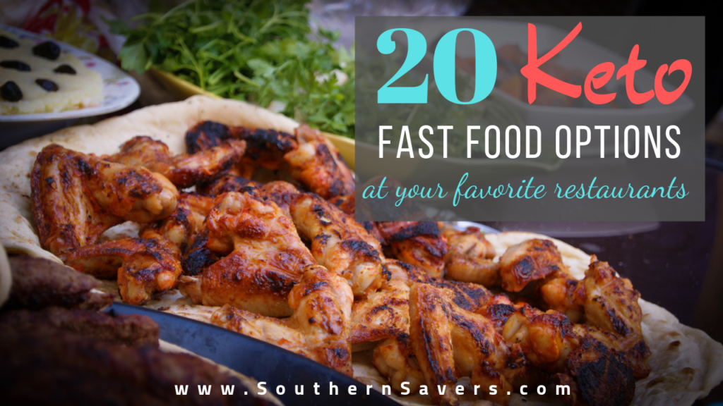 20 Keto Fast Food Options At Your Favorite Restaurants Southern Savers