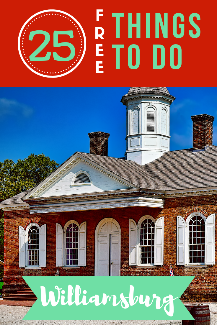 You can certainly spend a lot of money in this historic town, but you can supplement your visit with these 25 free things to do in Williamsburg!