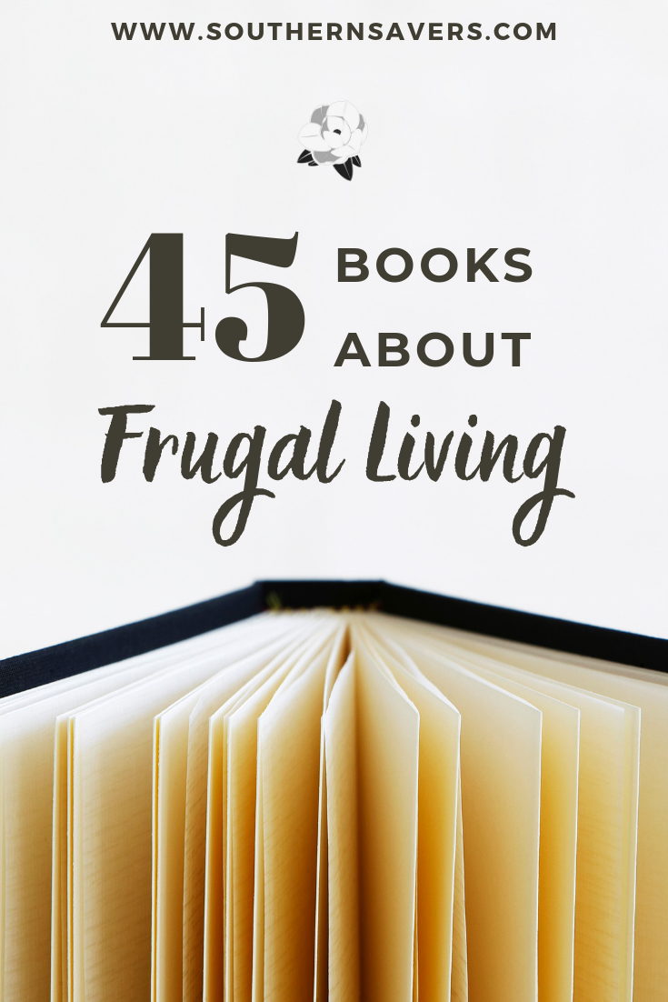 Looking for something longer than a blog post to inspire you to save money & live more simply? Check our comprehensive list of 45 books about frugal living!