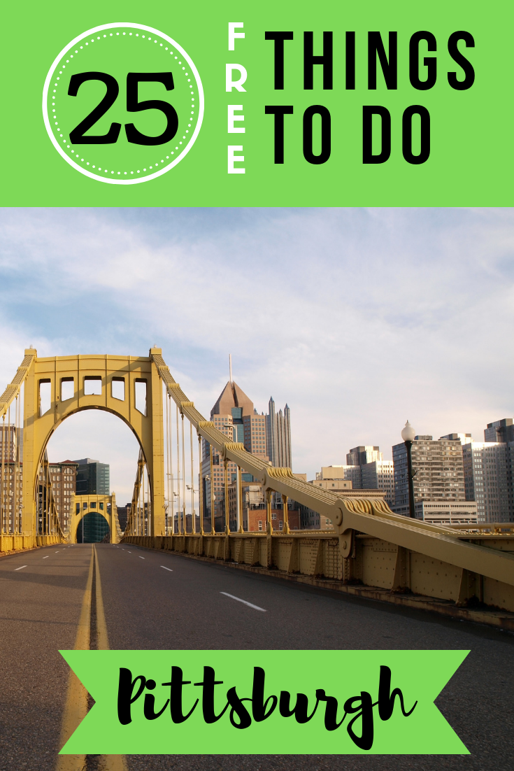 Headed to the Steel City sometime soon? Check out our top 25 list of free things to do in Pittsburgh so you can have fun without breaking the bank!
