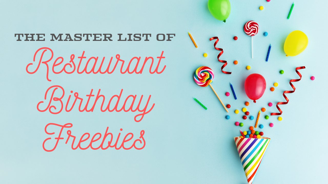 The Master List Of Restaurant Birthday Freebies Southern Savers