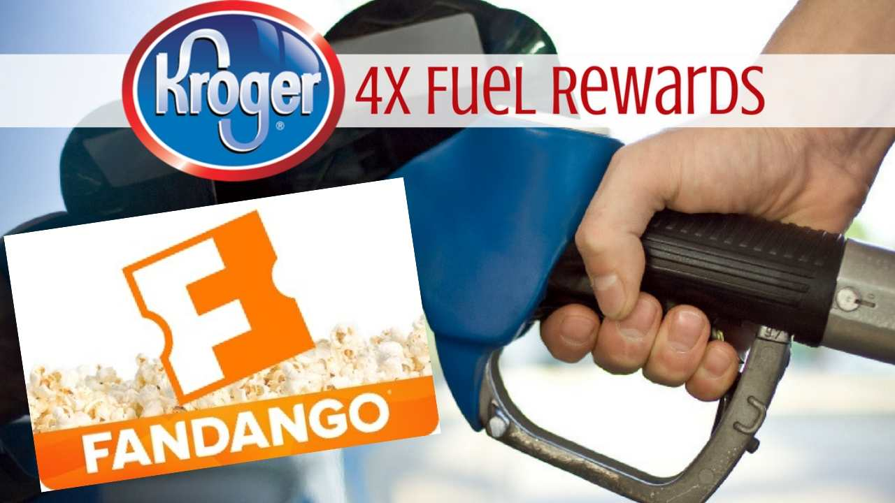 Kroger 4 times the fuel rewards with fandango egift purchase