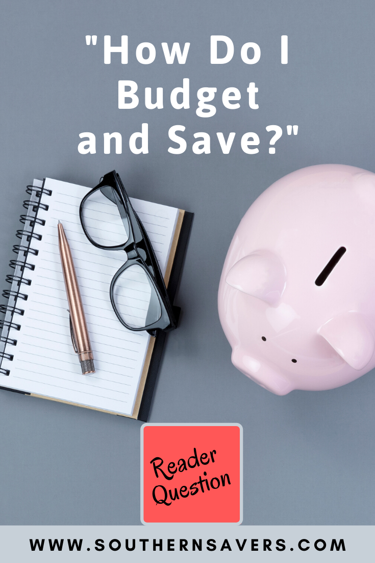 Southern Savers readers chime in with great responses to a reader who asked on Facebook for advice on how to budget and save money.