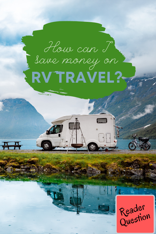 Southern Savers readers had the best advice when it came to how to save money on RV travel. For any big purchase, considering pros and cons is wise!