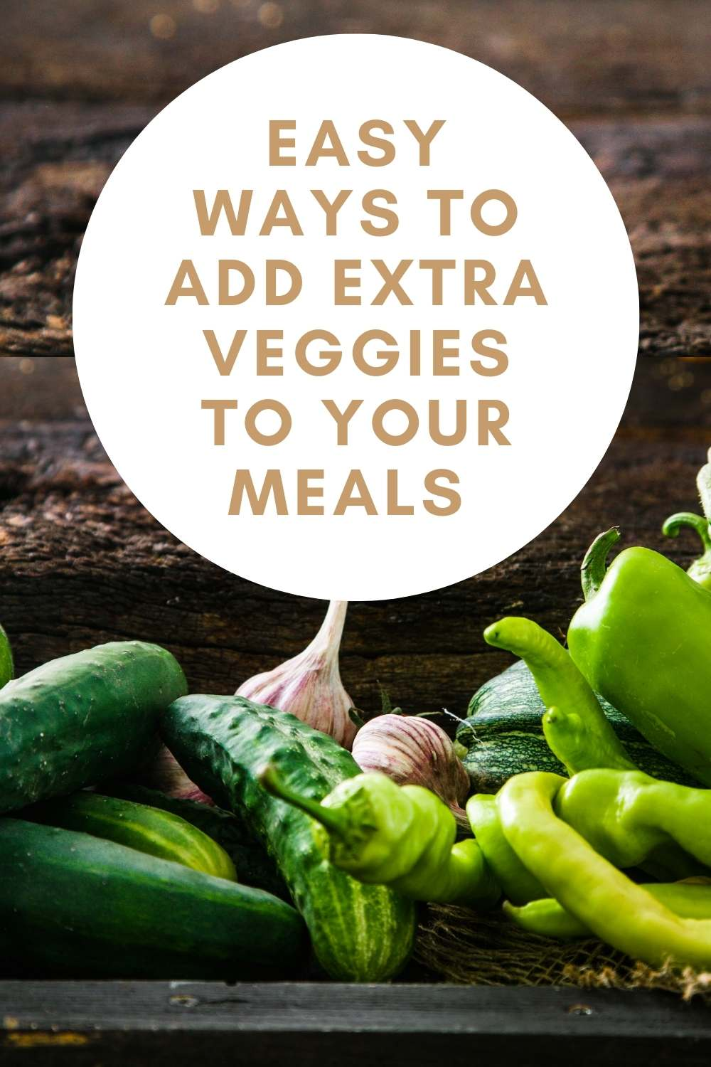 Easy Ways To Add Veggies Into Your Kids' Meals