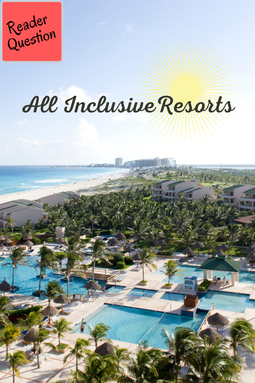 A reader wanted to get the scoop on all inclusive resorts, and other Southern Savers definitely delivered—with general advice and recommendations.