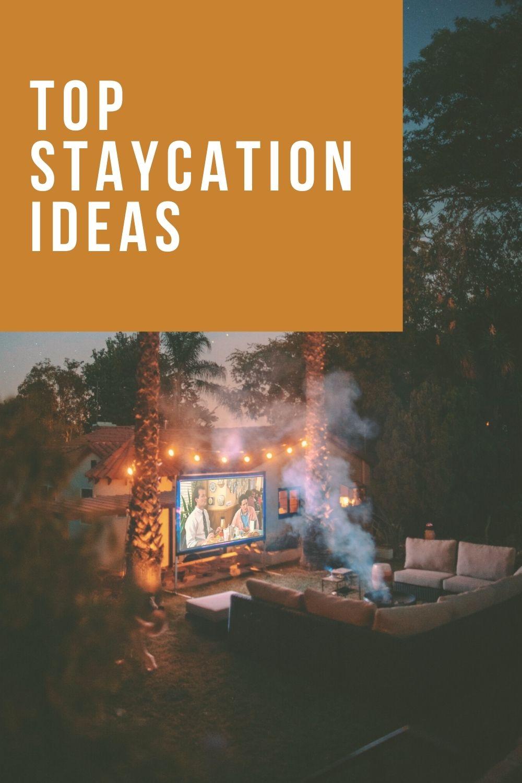 Top 16 Staycation Ideas